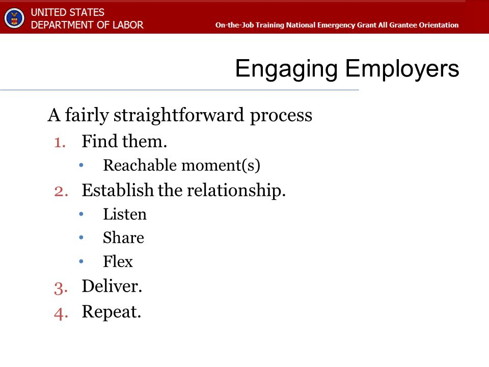 Engaging Employers A fairly straightforward process 1.Find them.