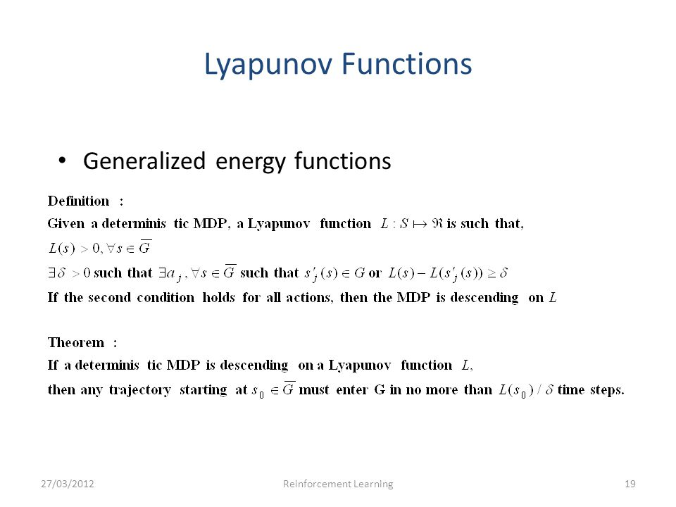 Lyapunov Functions Generalized energy functions 27/03/201219Reinforcement Learning