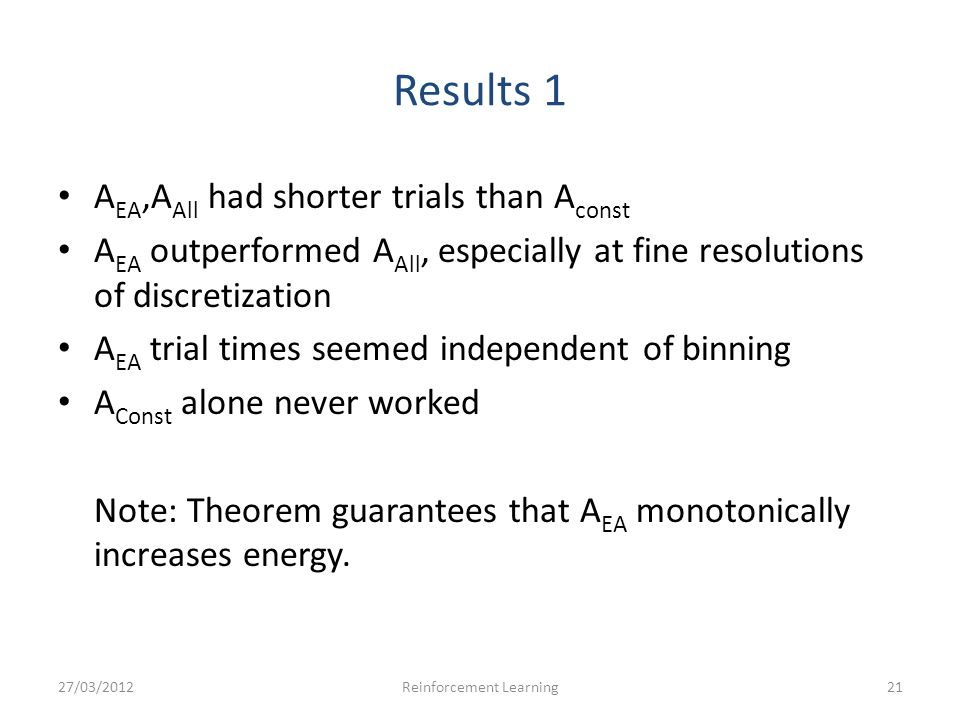 Results 1 A EA,A All had shorter trials than A const A EA outperformed A All, especially at fine resolutions of discretization A EA trial times seemed