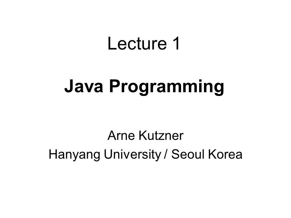 Java ProgrammingL1.2 Literature Walter Savitch Absolute Java (4th Edition) Addison Wesley, 2003