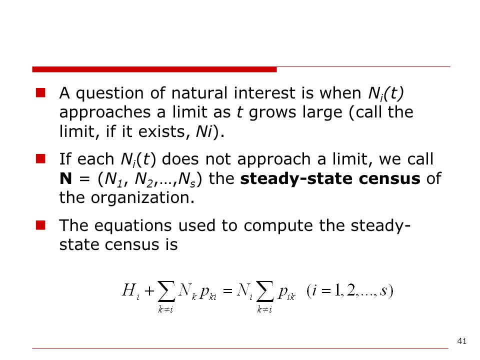41 A question of natural interest is when N i (t) approaches a limit as t grows large (call the limit, if it exists, Ni). If each N i (t) does not app