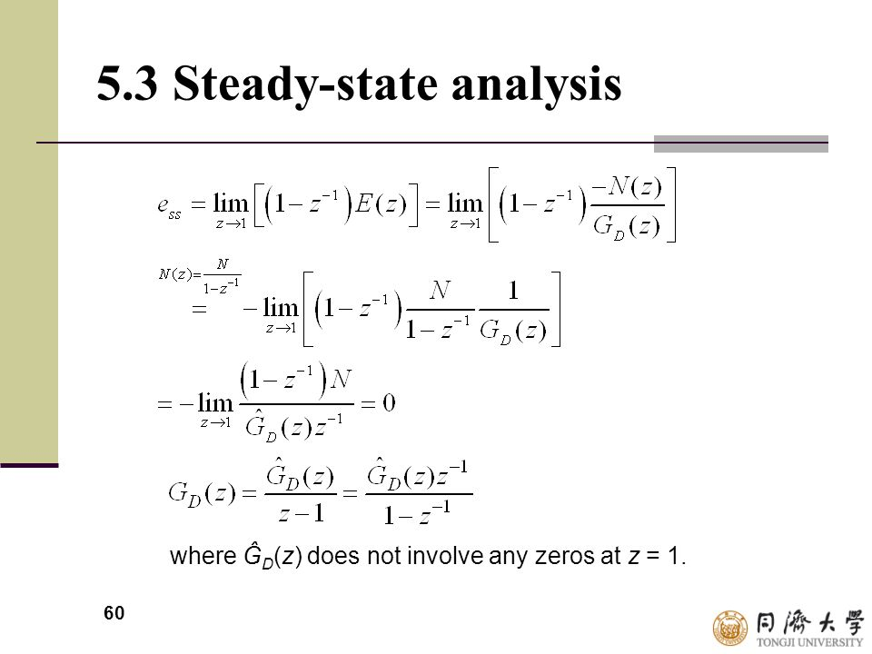 60 5.3 Steady-state analysis where Ĝ D (z) does not involve any zeros at z = 1.