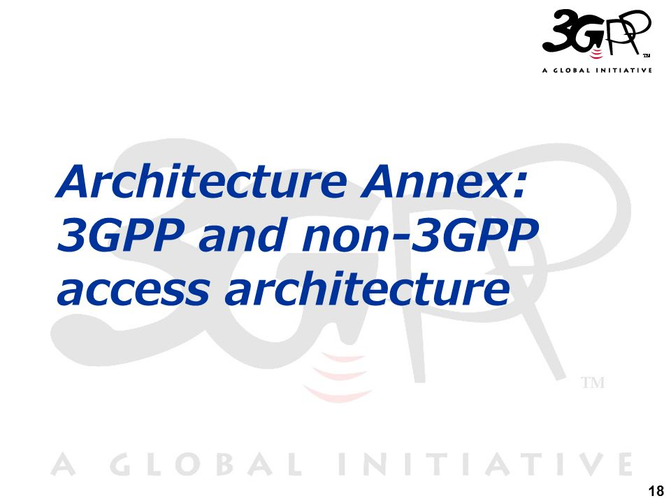 18 Architecture Annex: 3GPP and non-3GPP access architecture