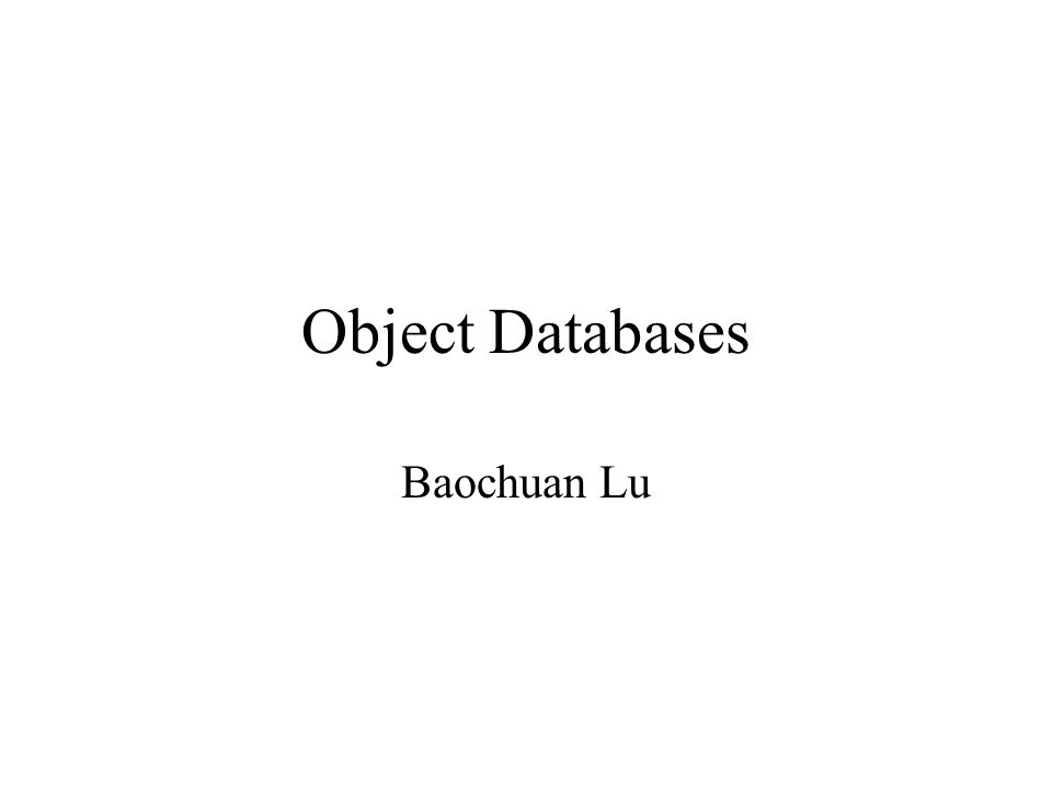 outline Concepts for Object Databases Object Database Standards, Languages, and Design Object-Relational and Extended-Relational Systems