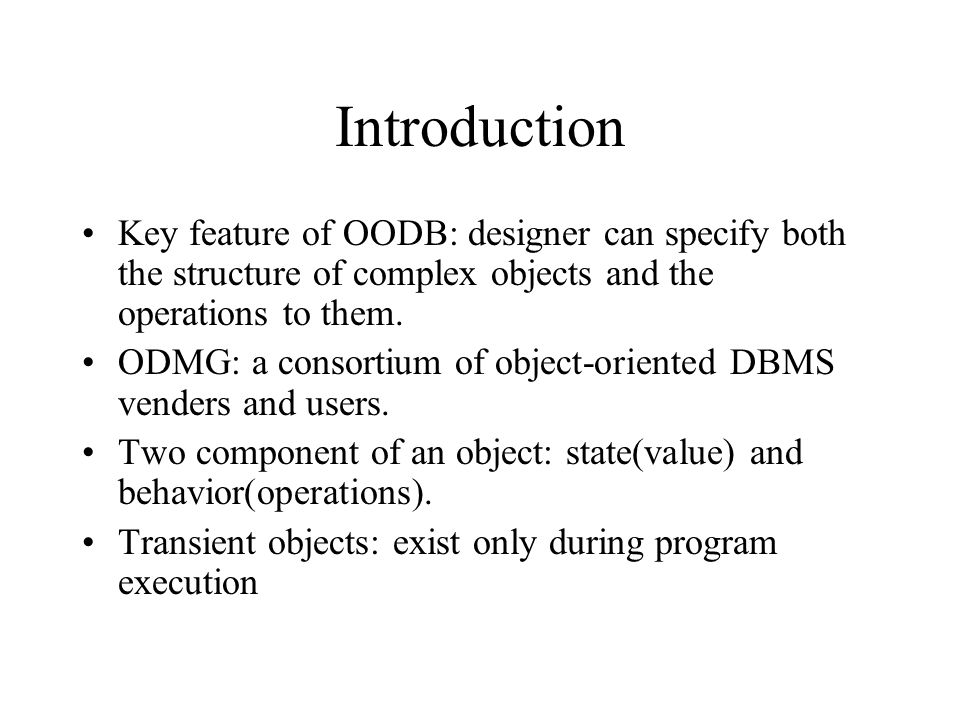 Object Database Conceptual Design ODB: relationships are handled by OID references to the related objects.