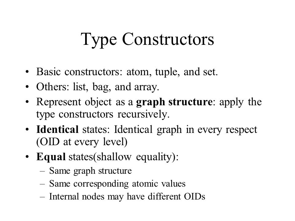 Object Model of ODMG Atomic object: not a collection, includes structured objects created using the struct constructor Three types of literals: –Atomic –Collection –Structured