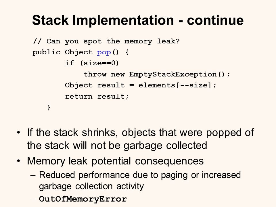 Stack Implementation - continue // Can you spot the memory leak.