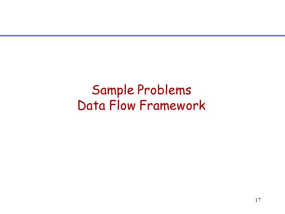 17 Sample Problems Data Flow Framework