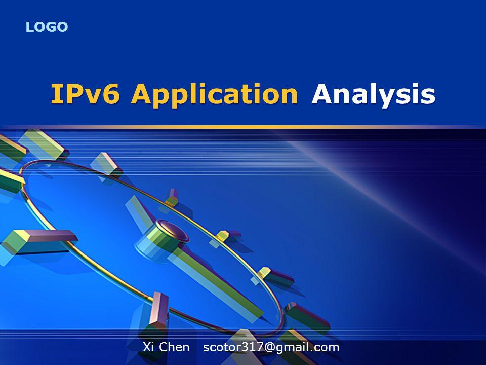LOGO IPv6 Application Analysis Xi Chen scotor317@gmail.com