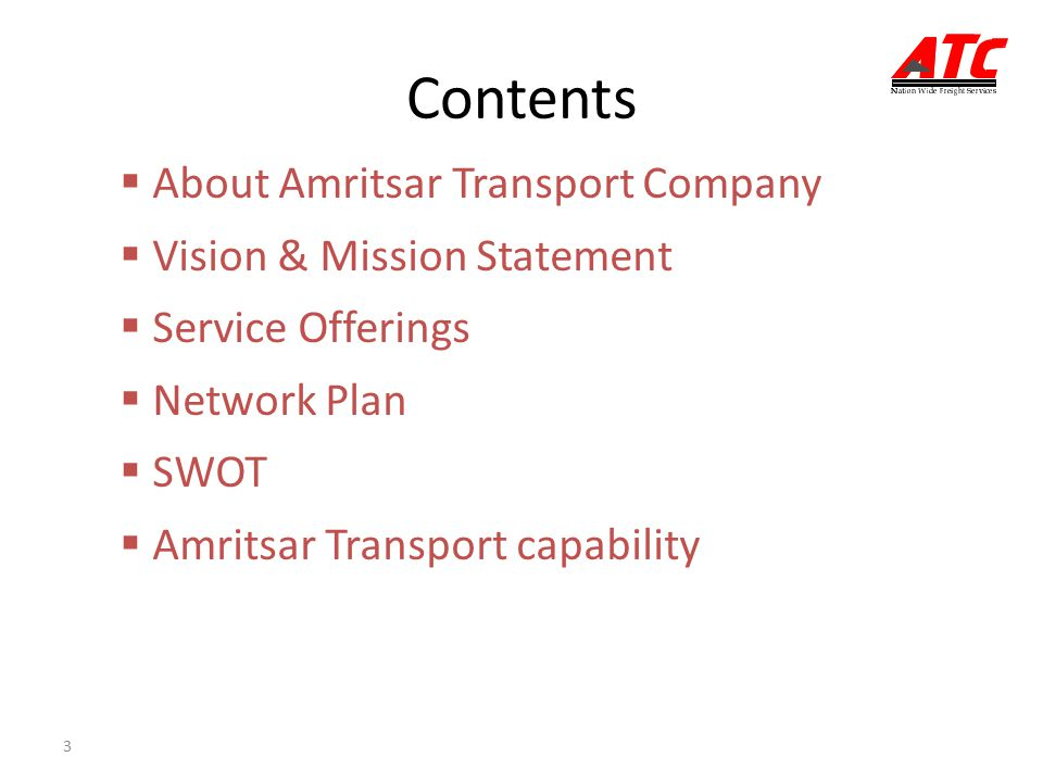 3 Contents  About Amritsar Transport Company  Vision & Mission Statement  Service Offerings  Network Plan  SWOT  Amritsar Transport capability