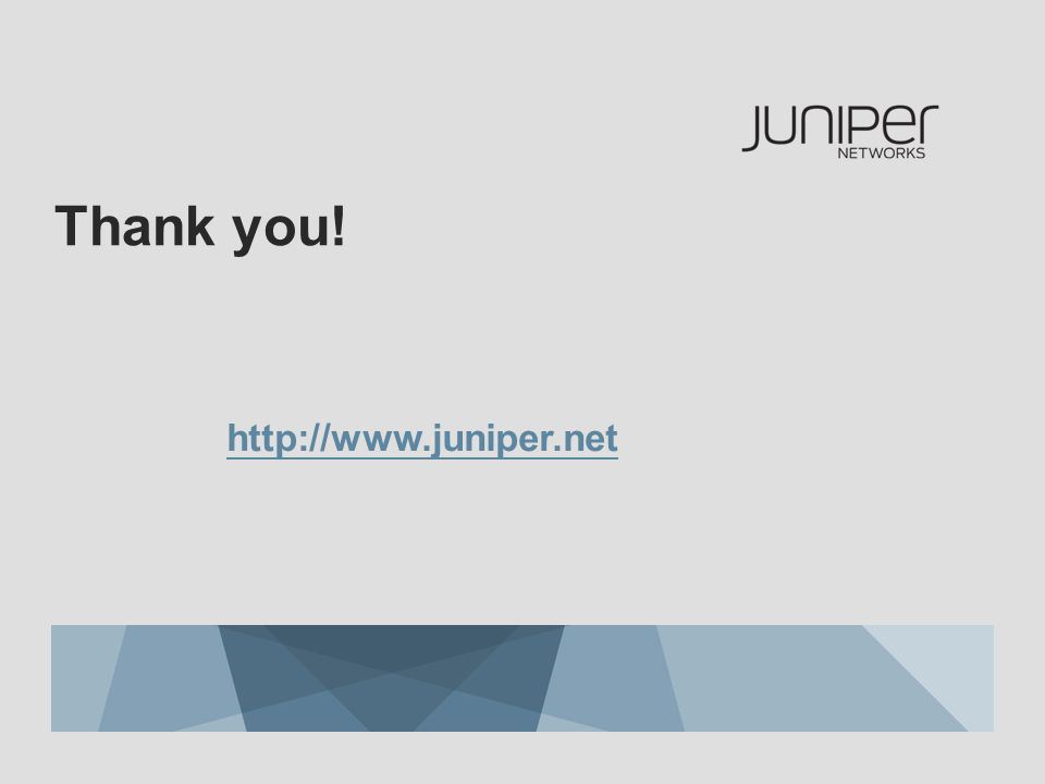 http://www.juniper.net Thank you!