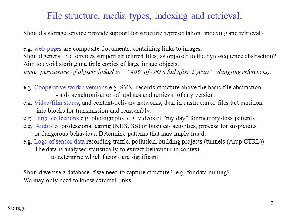 3 File structure, media types, indexing and retrieval, Should a storage service provide support for structure representation, indexing and retrieval.