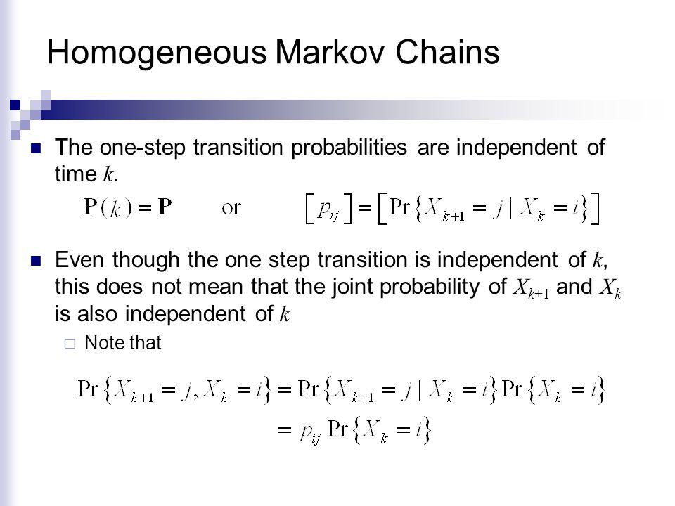 Example Irreducible Markov Chain 012 p 01 p 12 p 00 p 10 p 21 p 22 Reducible Markov Chain p 01 p 12 p 00 p 10 p 14 p 22 4 p 23 p 32 p 33 012 3 Absorbing State Closed irreducible set