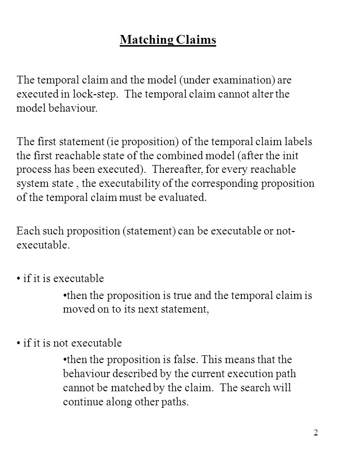 2 Matching Claims The temporal claim and the model (under examination) are executed in lock-step.