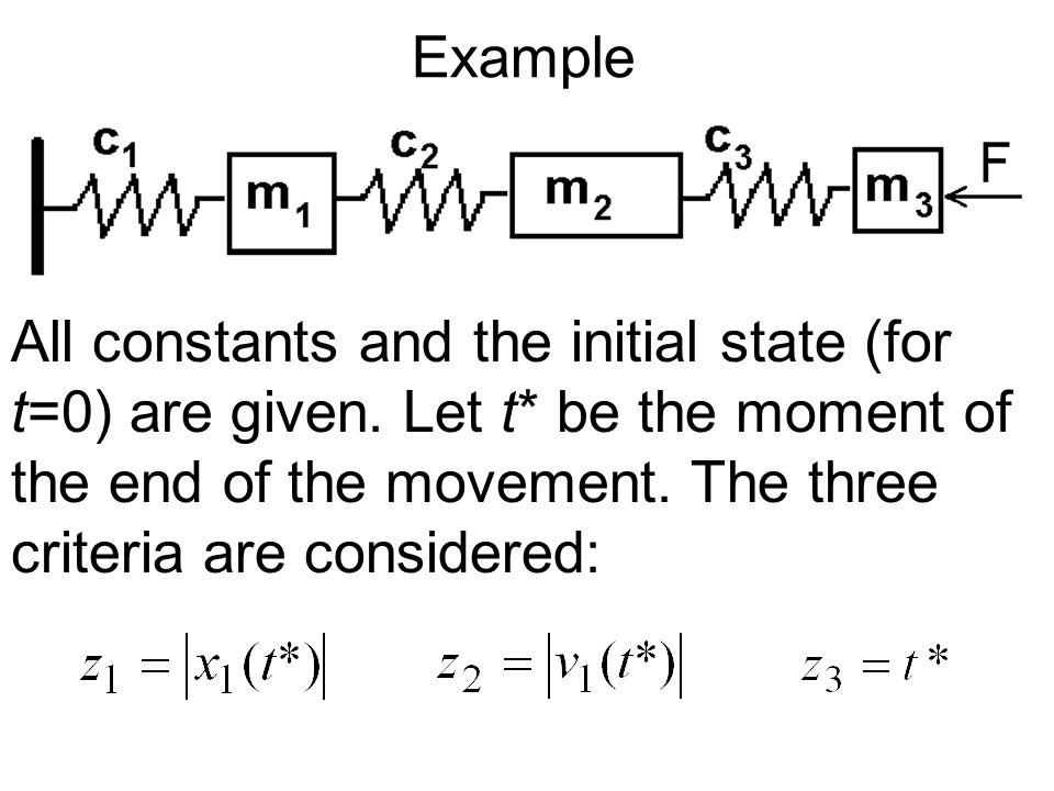Example All constants and the initial state (for t=0) are given.