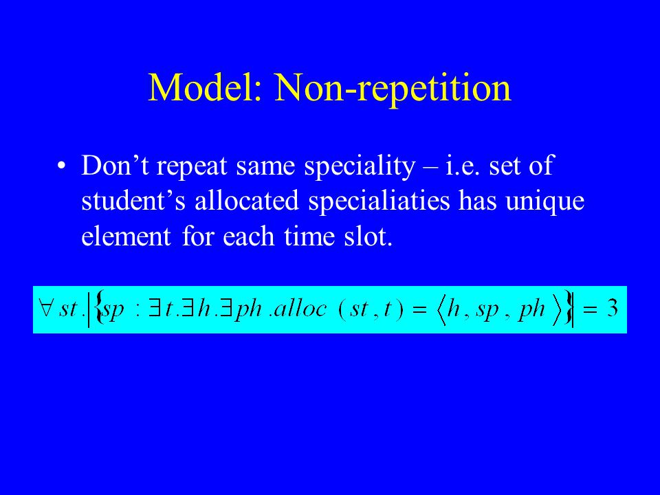 Model: Non-repetition Don't repeat same speciality – i.e.