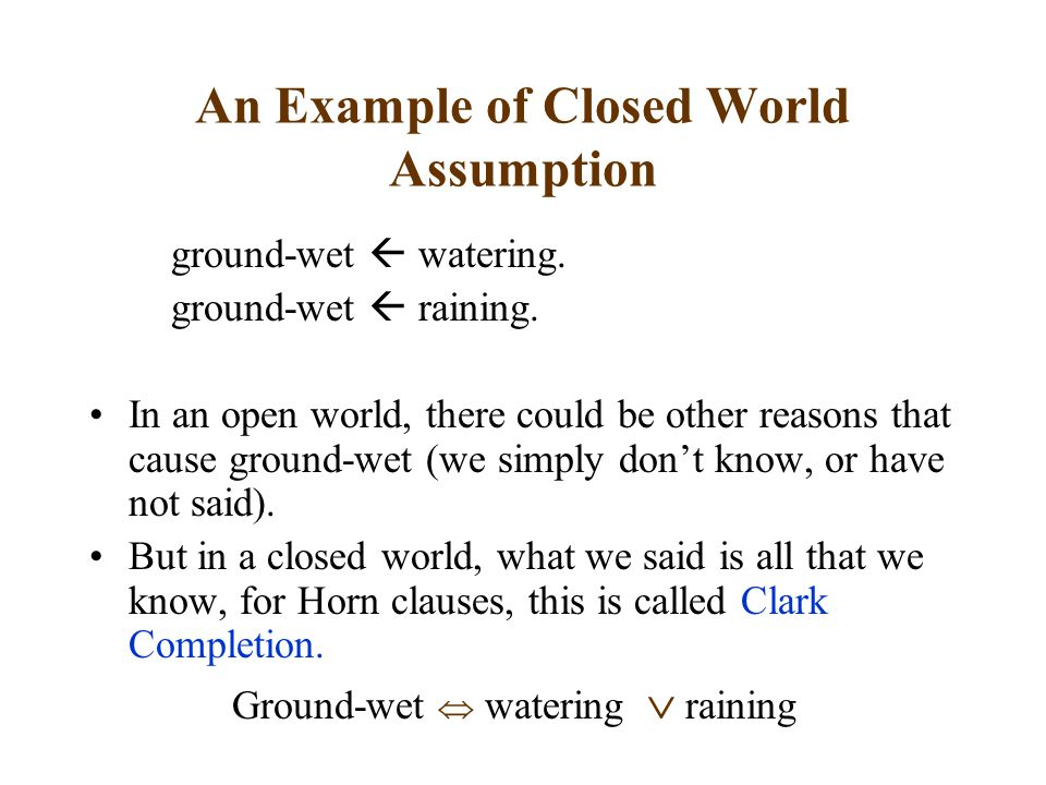 An Example of Closed World Assumption ground-wet  watering.