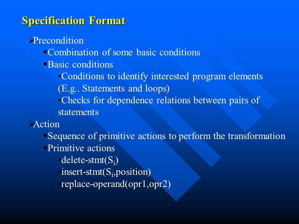 Specification Format   Precondition   Combination of some basic conditions   Basic conditions Conditions to identify interested program elements