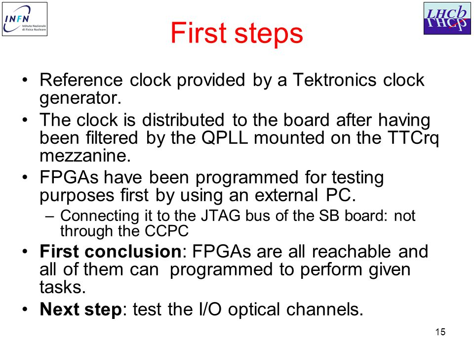 15 First steps Reference clock provided by a Tektronics clock generator.