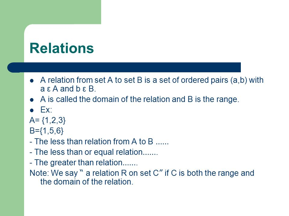 Relations Ex: The imply relation on the set { p, q, p^q, pVq} Ex: S= { {a}, { }, {a,b,c}, {b,c}} Find the strict subset relation on S.