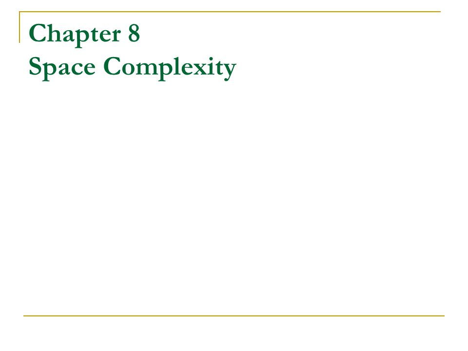 Topics Savitch's Theorem PSPACE Class, PSPACE-Completeness, The TQBE Problem L and NL NL-Completeness, the PATH Problem NL=co-NL