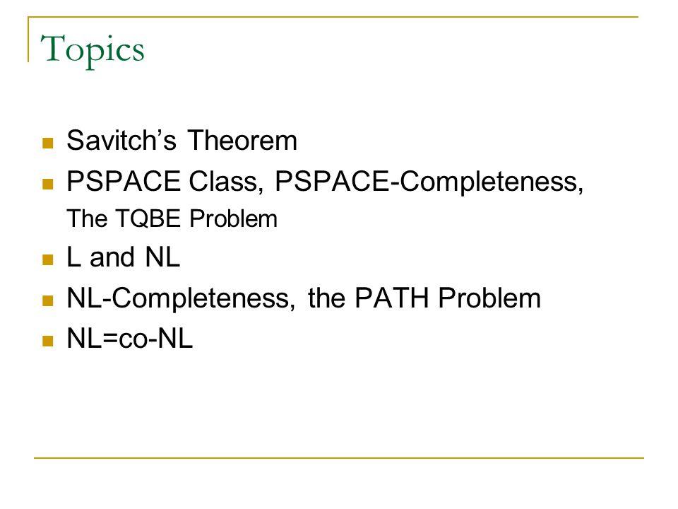 TQBF is PSPACE-complete.Proof.