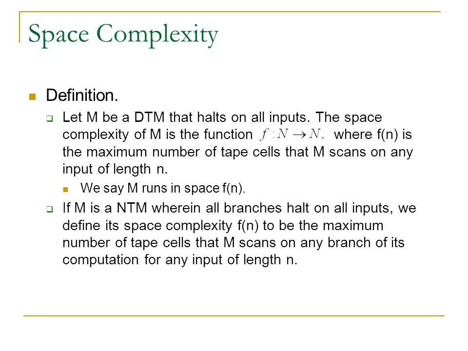 Space Complexity Classes Definition Let be a function.