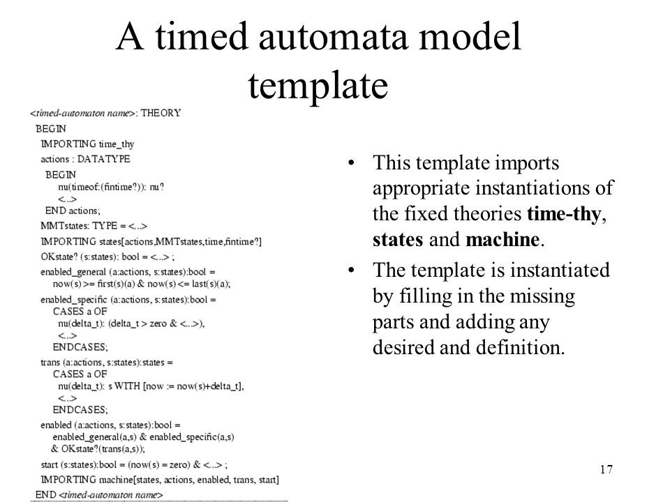17 A timed automata model template This template imports appropriate instantiations of the fixed theories time-thy, states and machine.