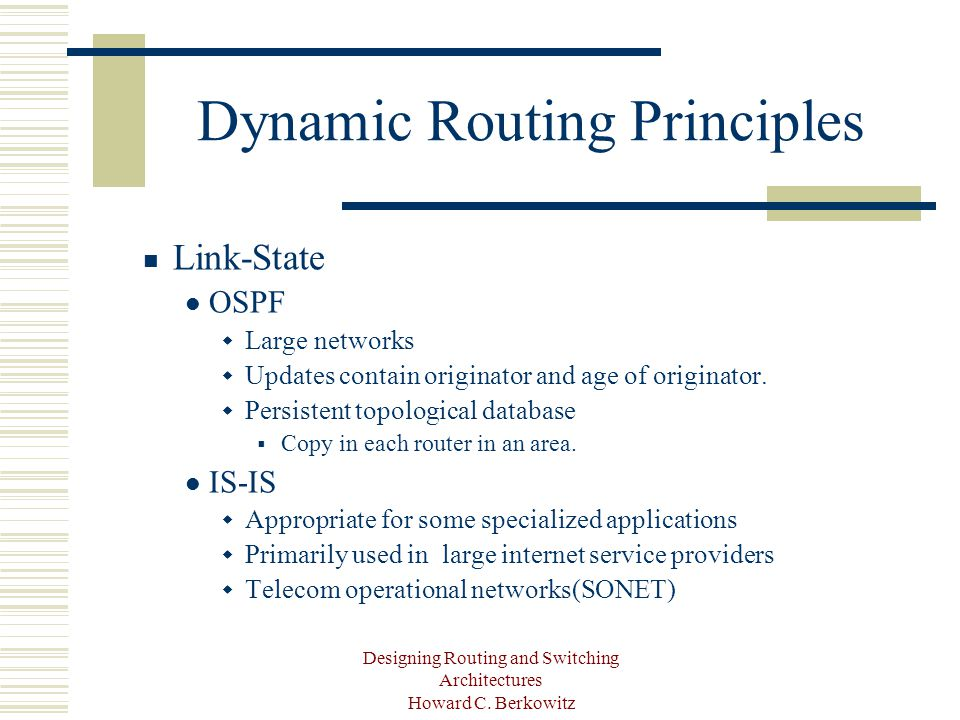 Designing Routing and Switching Architectures Howard C.