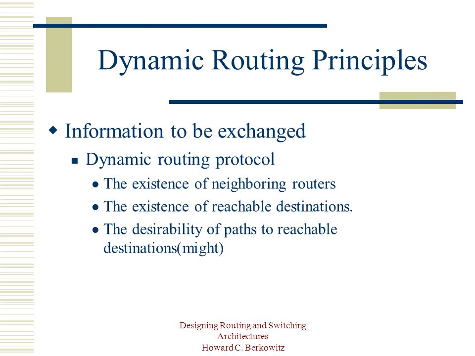 Designing Routing and Switching Architectures Howard C. Berkowitz