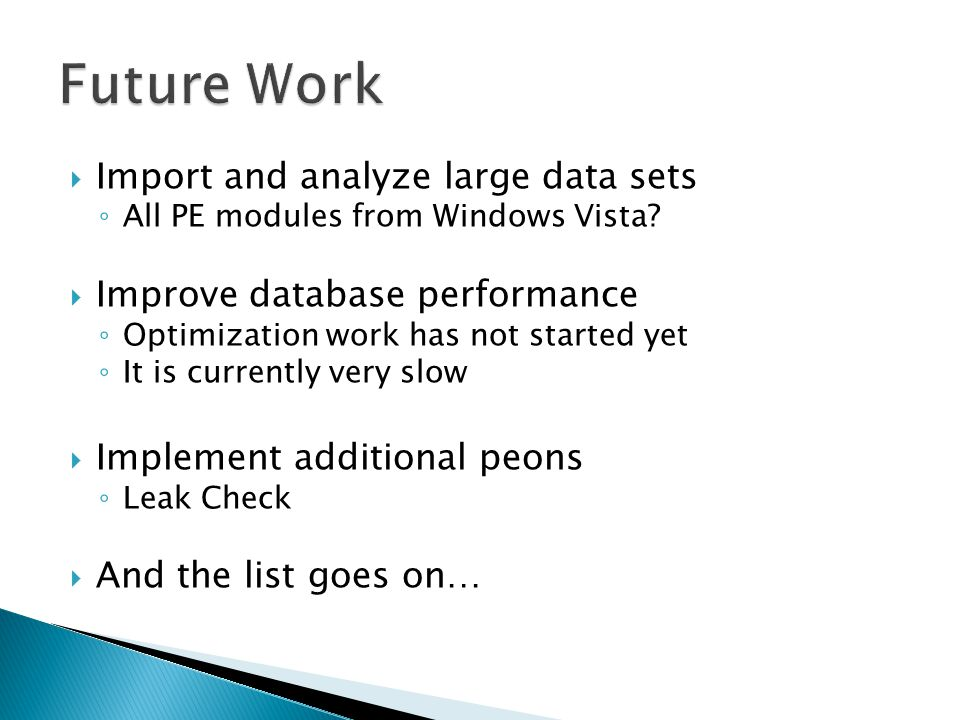  Import and analyze large data sets ◦ All PE modules from Windows Vista.
