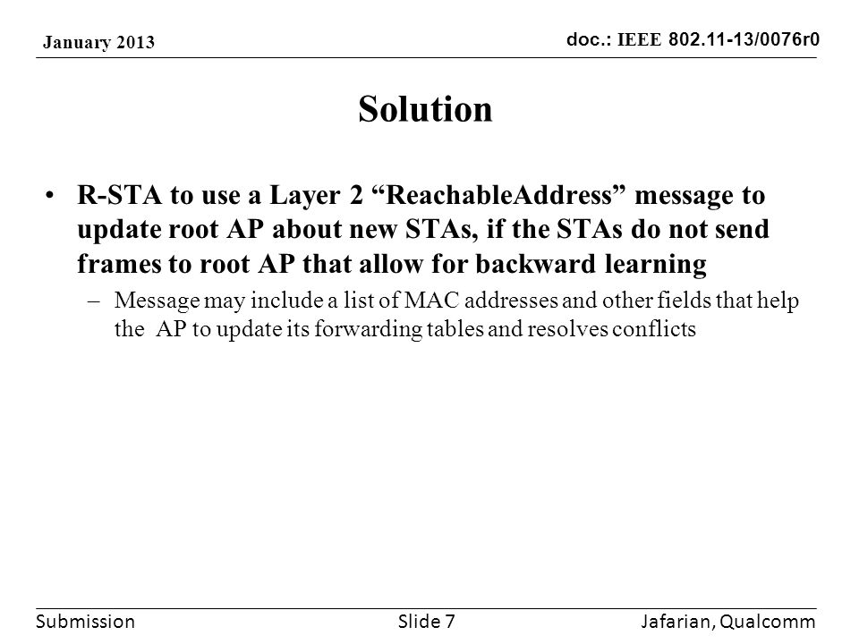 "Submission doc.: IEEE 802.11-13/0076r0 January 2013 Solution R-STA to use a Layer 2 ""ReachableAddress"" message to update root AP about new STAs, if th"
