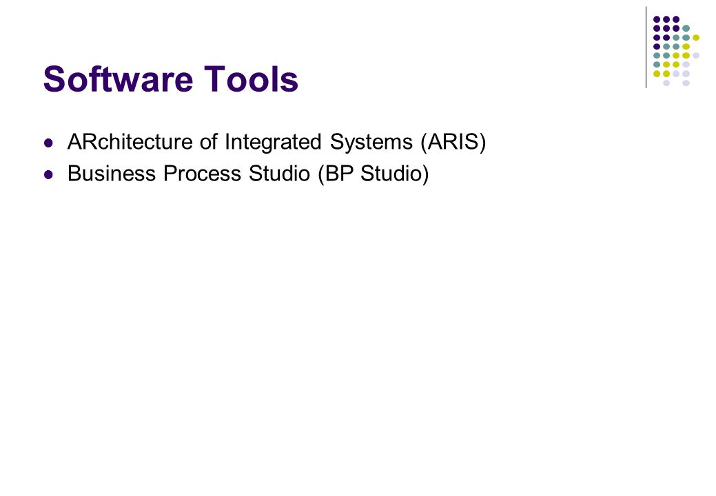 Software Tools ARchitecture of Integrated Systems (ARIS) Business Process Studio (BP Studio)