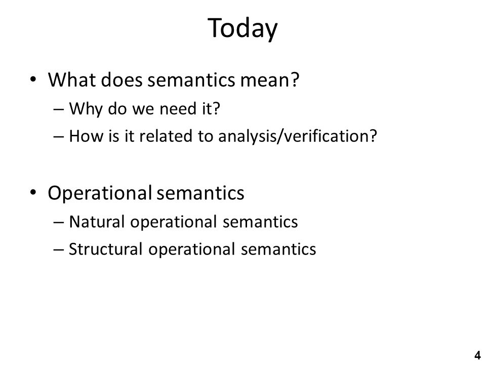 Today What does semantics mean. – Why do we need it.
