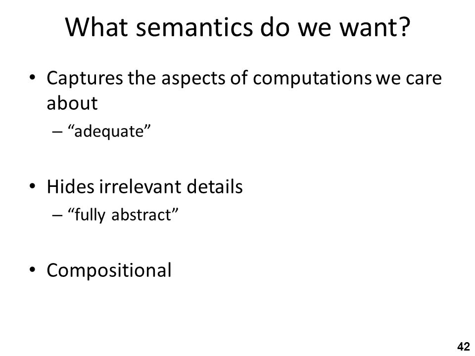 What semantics do we want.