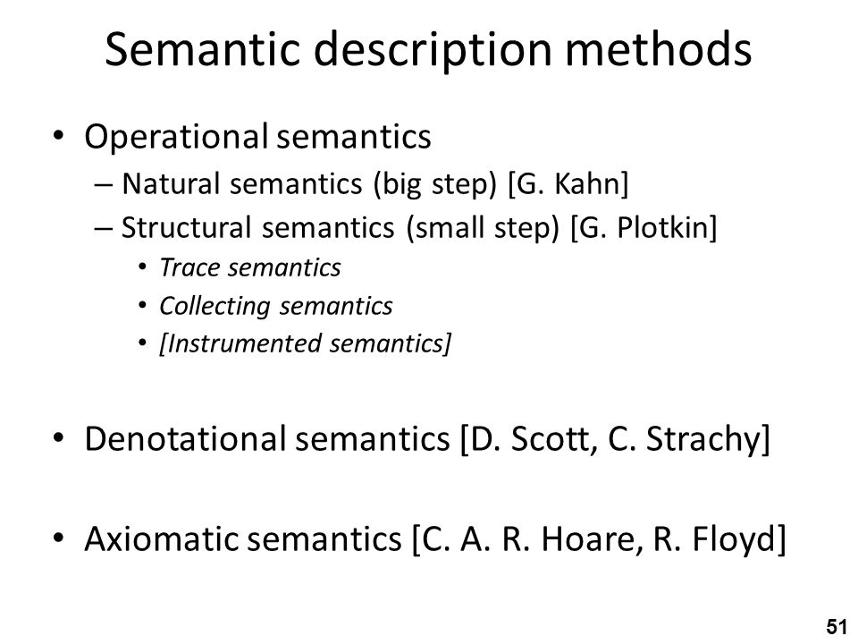 Semantic description methods Operational semantics – Natural semantics (big step) [G.