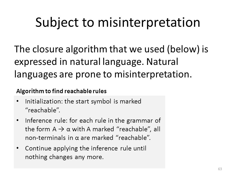 Subject to misinterpretation The closure algorithm that we used (below) is expressed in natural language.