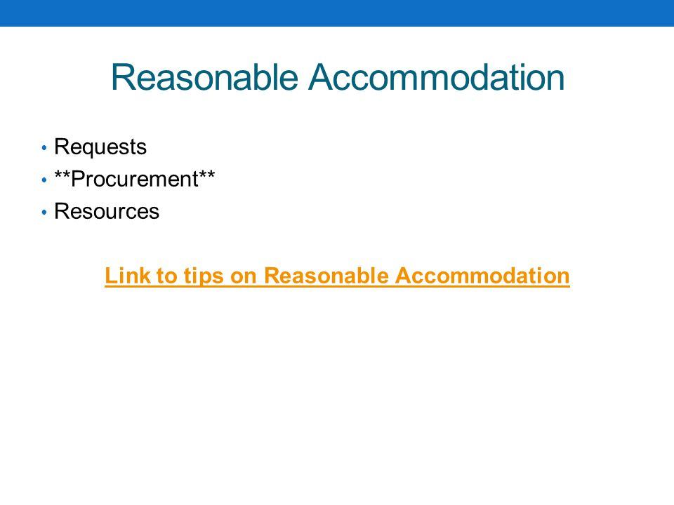 Reasonable Accommodation Requests **Procurement** Resources Link to tips on Reasonable Accommodation
