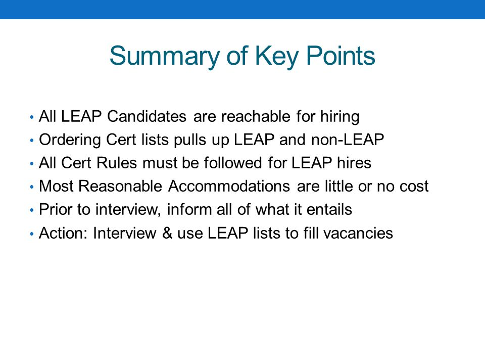 Summary of Key Points All LEAP Candidates are reachable for hiring Ordering Cert lists pulls up LEAP and non-LEAP All Cert Rules must be followed for