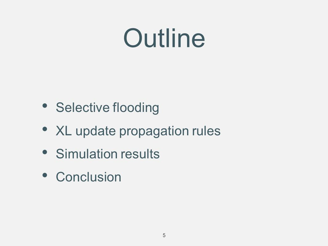 Outline Selective flooding XL update propagation rules Simulation results Conclusion 5