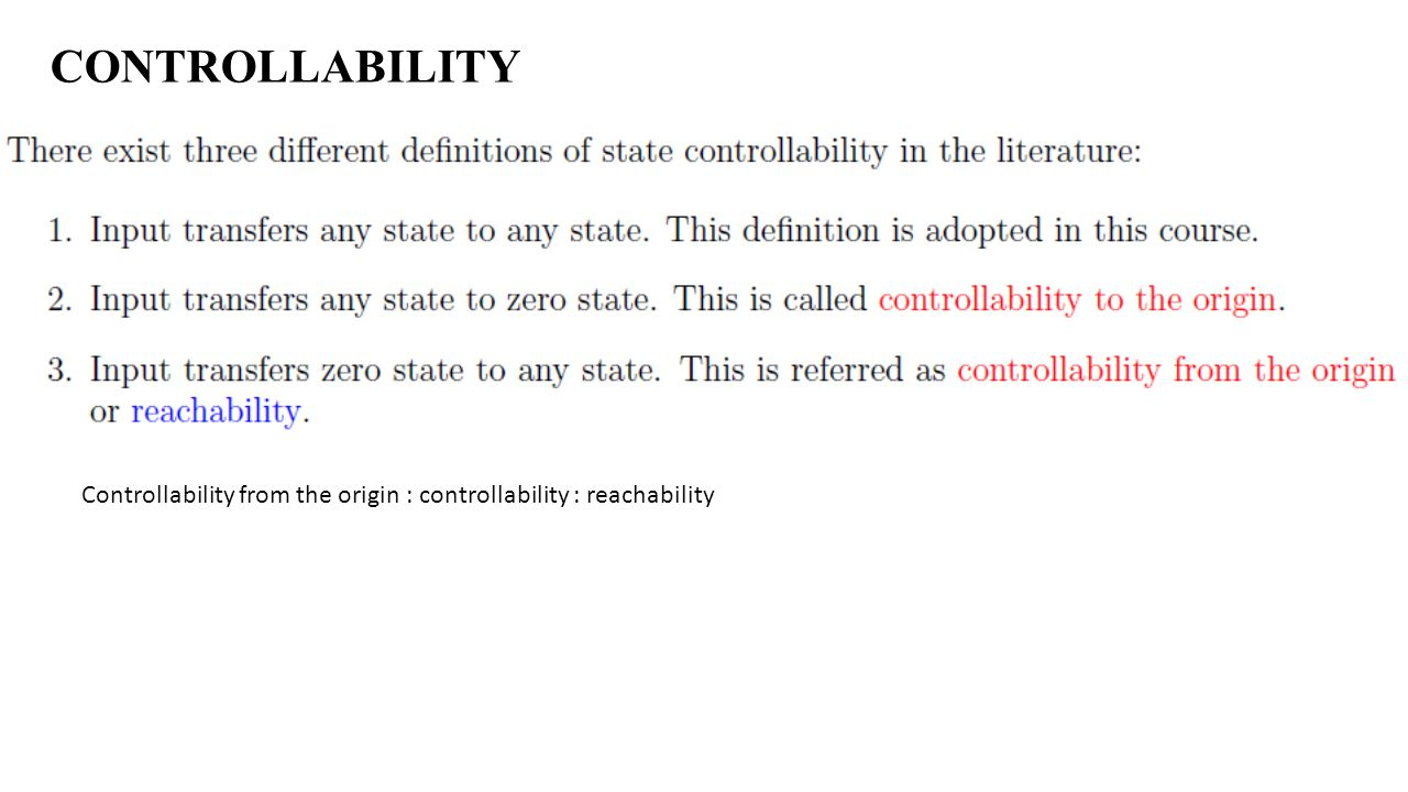 CONTROLLABILITY Controllability from the origin : controllability : reachability