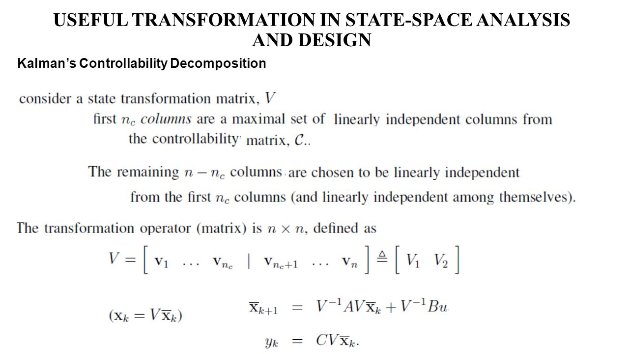USEFUL TRANSFORMATION IN STATE-SPACE ANALYSIS AND DESIGN Kalman's Controllability Decomposition