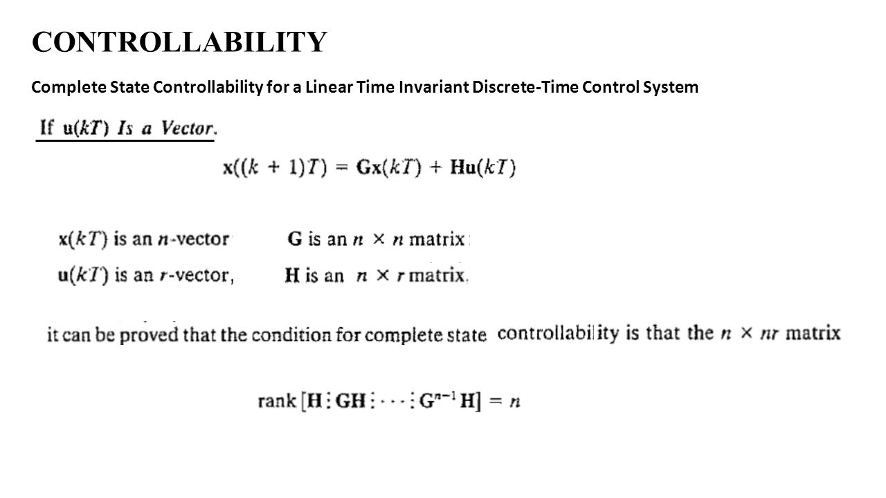 CONTROLLABILITY Complete State Controllability for a Linear Time Invariant Discrete-Time Control System