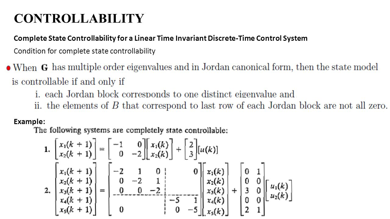 CONTROLLABILITY Complete State Controllability for a Linear Time Invariant Discrete-Time Control System Condition for complete state controllability E