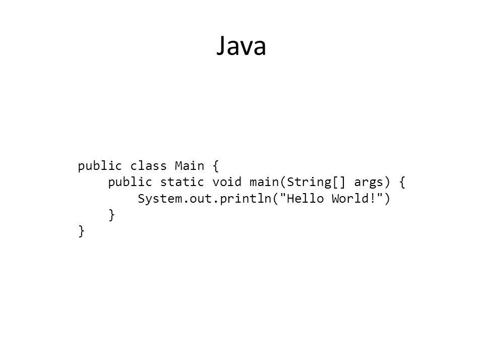Java System.out.println( HelloWorld! ); } } publicstaticvoidmain(String[]args){ publicclassMain{ publicclassMain{ publicstaticvoidmain(String[]args){ System.out.println( HelloWorld! ) } }