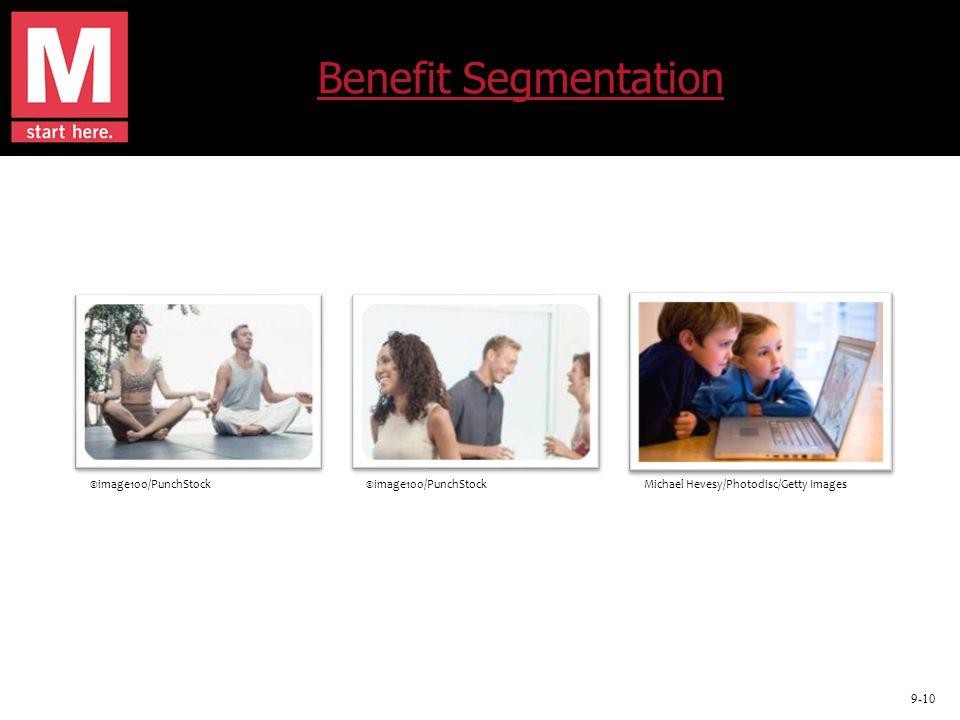 9-10 Benefit Segmentation ©image100/PunchStock Michael Hevesy/Photodisc/Getty Images