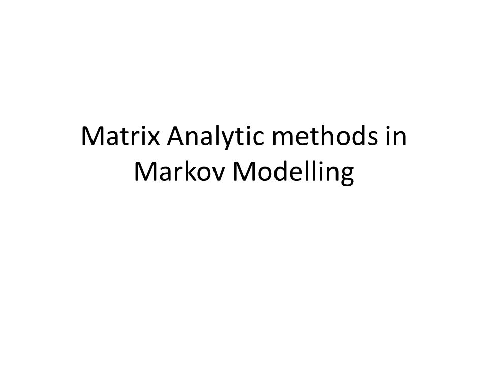 Matrix Analytic methods in Markov Modelling