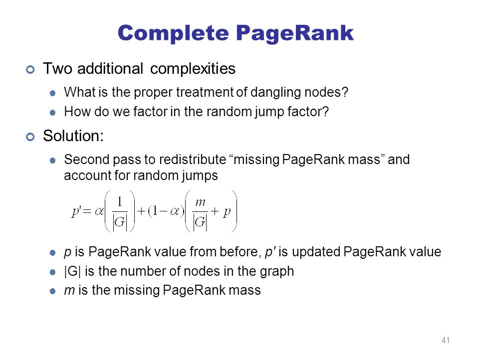 Complete PageRank Two additional complexities What is the proper treatment of dangling nodes.