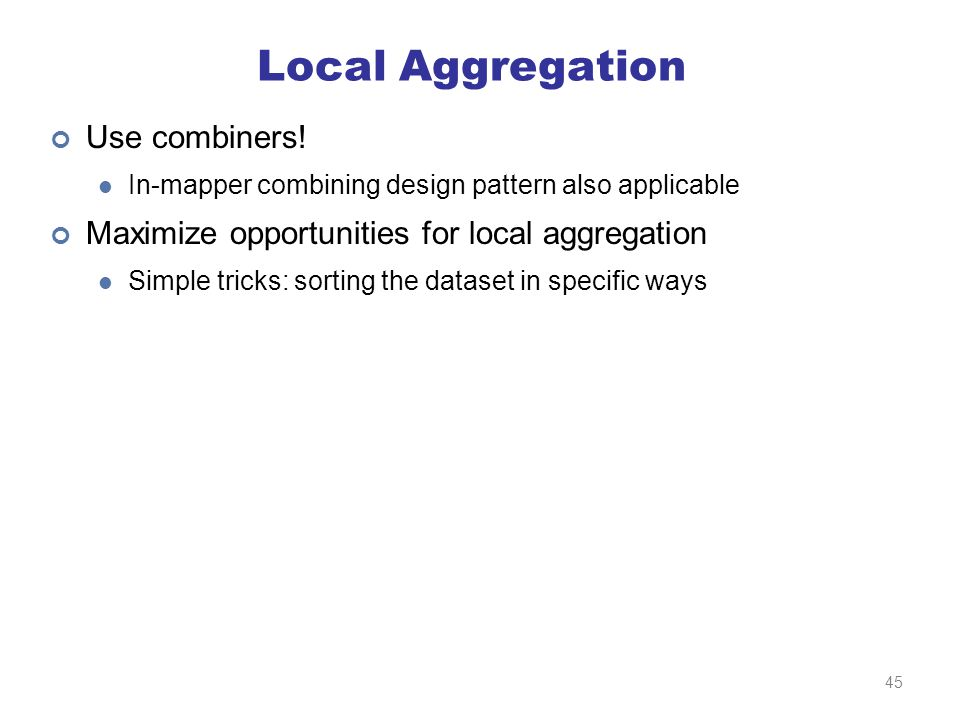 Local Aggregation Use combiners.