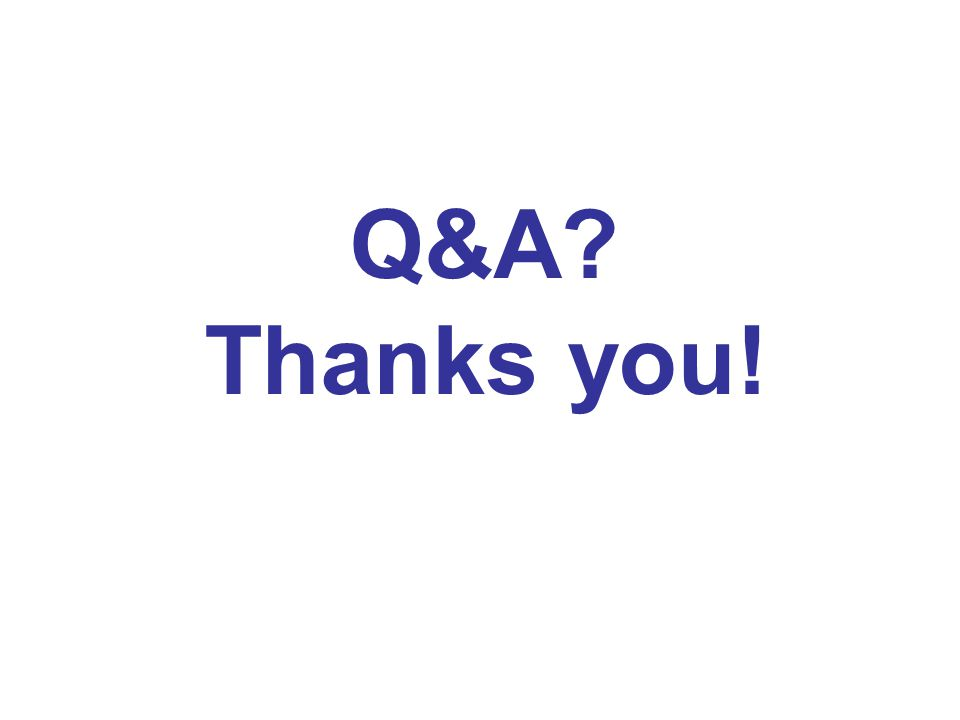 Q&A Thanks you!